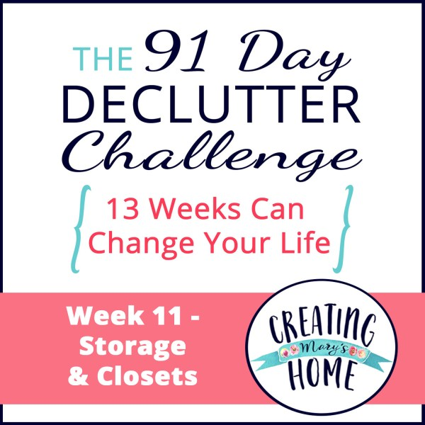 Week 11 – Storage & Closets {91 Day Declutter Challenge}