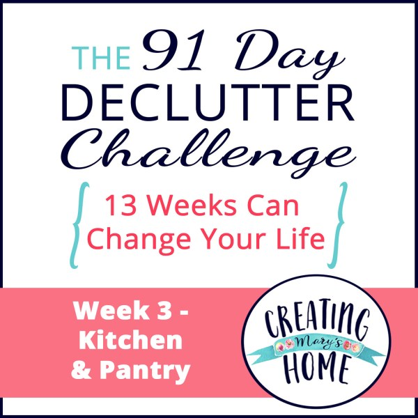 Week 3 – Kitchen & Pantry  {91 Day Declutter Challenge}