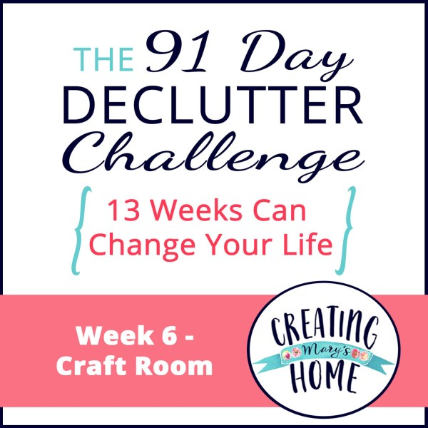 Week 6 – Craft Room {91 Day Declutter Challenge}