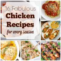 16 Fabulous Chicken Recipes for Every Season