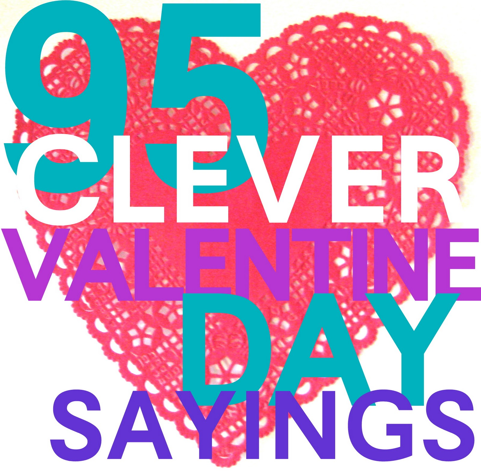 154 Clever Valentines Day Sayings