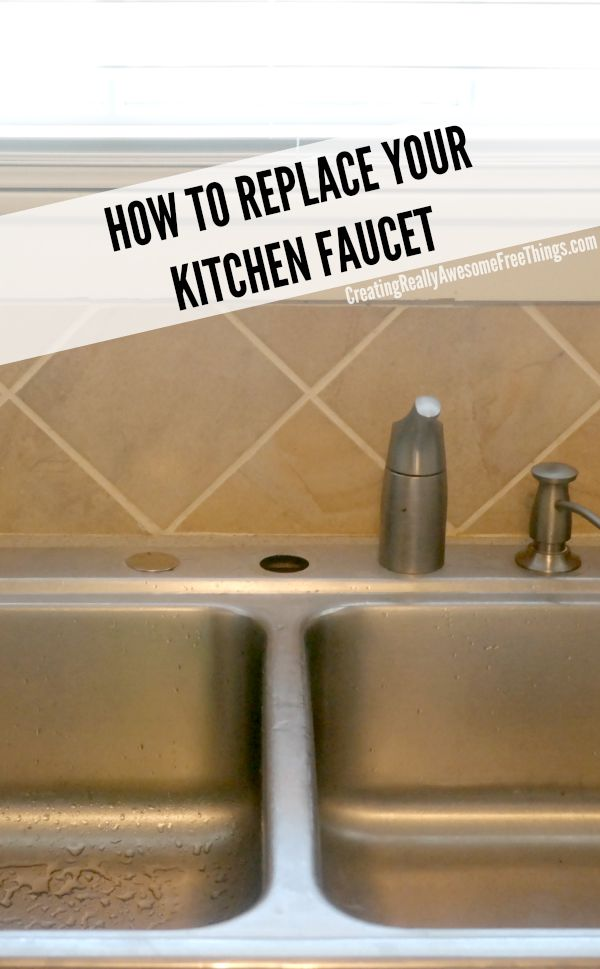 How To Replace A Kitchen Faucet Craft
