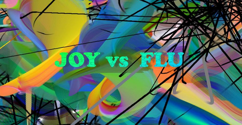 Journey of Joy battles the Crazy Flu Brain