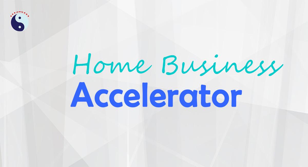 Home Business Accelerator (Pilot)