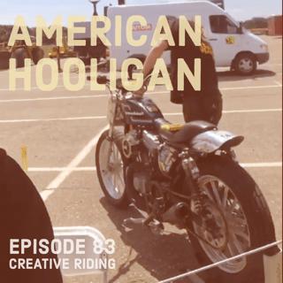 "Creative Riding Episode 83 ""American Hooligan"""