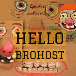 """Creative Riding Episode 89: """"Bro-host"""""""