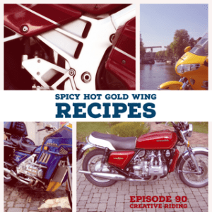 """Creative Riding Episode 90 """"Spicy Hot Gold Wing Recipies"""""""