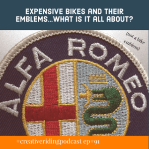 """Creative Riding Episode 91 """"Expensive Bikes and Emblems"""""""