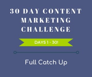 30-Day Content Marketing Challenge Full Catch Up