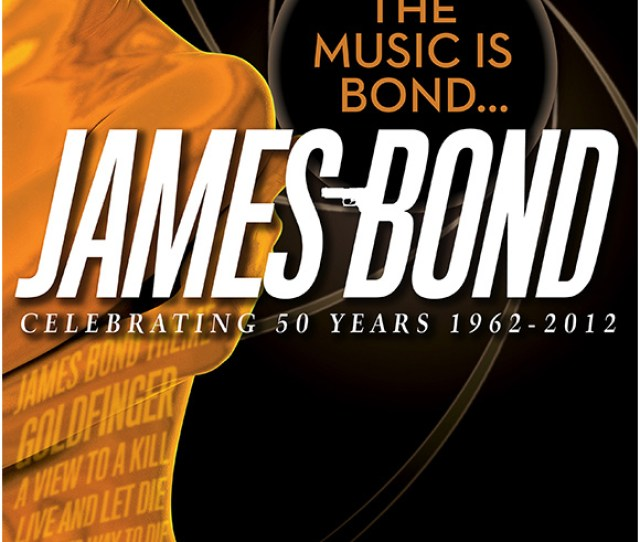 The Music Is Bondjames Bond Is A Stunning Concert Celebrating The Songs And Music From The Iconic Films Of 1962s Dr No Through To Quantum Of Solace