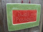 Dwell in Possibility plaque