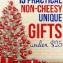15 Practical Unique Non Cheesy Gifts Under 25