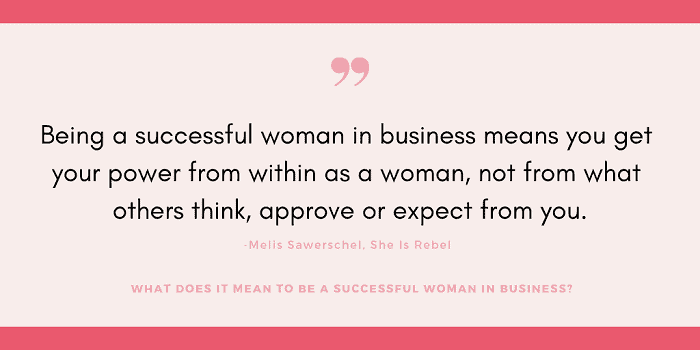 What Does It Mean To Be A Successful Woman In Business 2019 Edition
