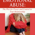 Emotional Abuse: The Hidden War for Power and Control in Your Relationship
