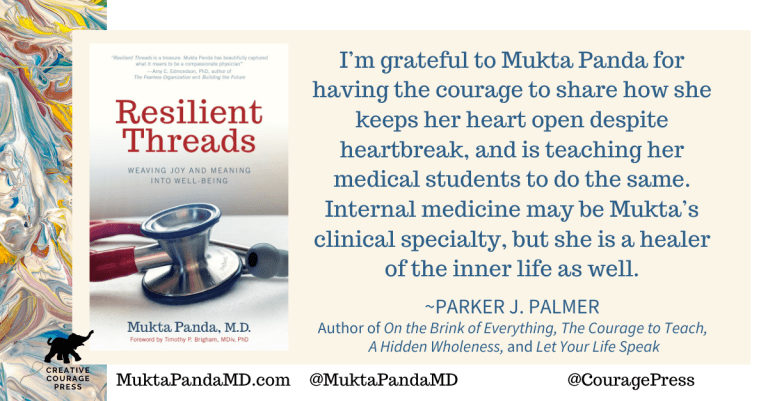 I'm grateful to Mukta for having the courage to share how she keeps her heart open despite heartbreak, and is teaching her medical students and residents to do the same. Internal medicine may be Mukta's clinical specialty, but she is a healer of the inner life as well. —Parker J. Palmer, author of On the Brink of Everything, The Courage to Teach, A Hidden Wholeness, and Let Your Life Speak