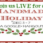 #HolidayHangout A Handmade Holiday
