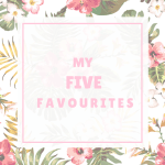 5 Favourite Items in October