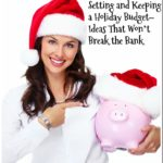 Setting and Keeping a Holiday Budget–Ideas That Won't Break the Bank