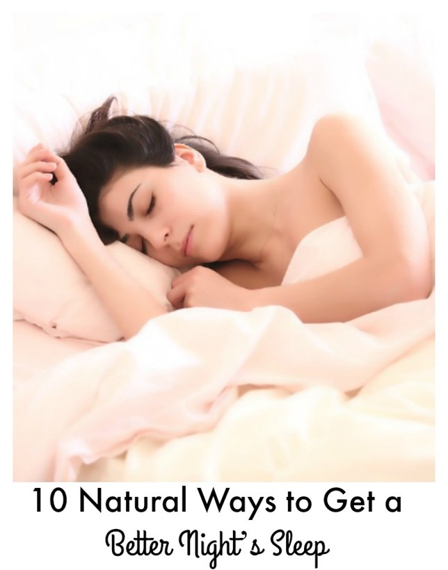 10 Natural Ways to Get a Better Night's Sleep