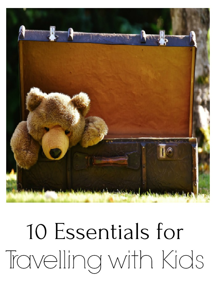 10 essentials for travelling with kids