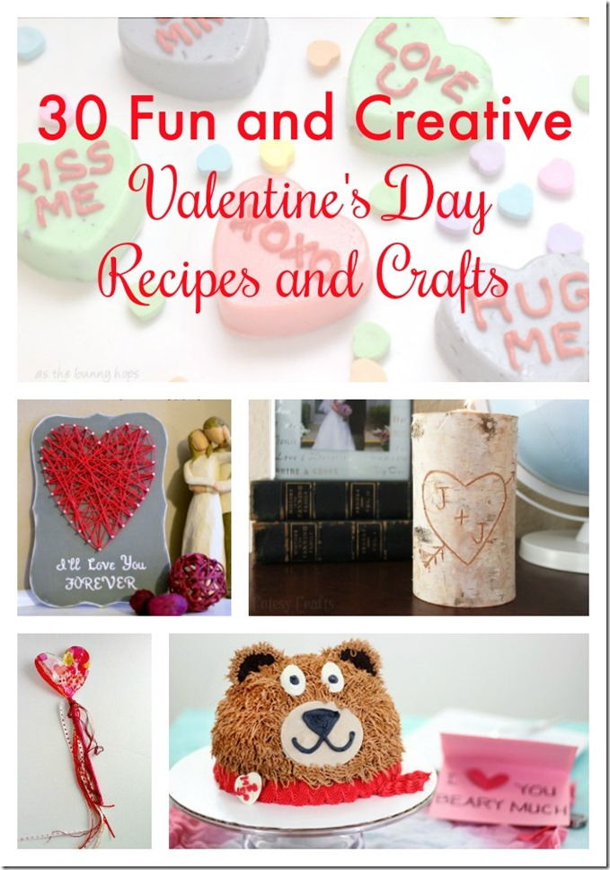 30 Fun and Creative Valentine's Day Recipes and Crafts