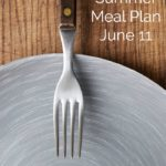 Weekly Summer Meal Plan June 11