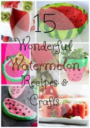 Wonderful Watermelon Recipes and Crafts