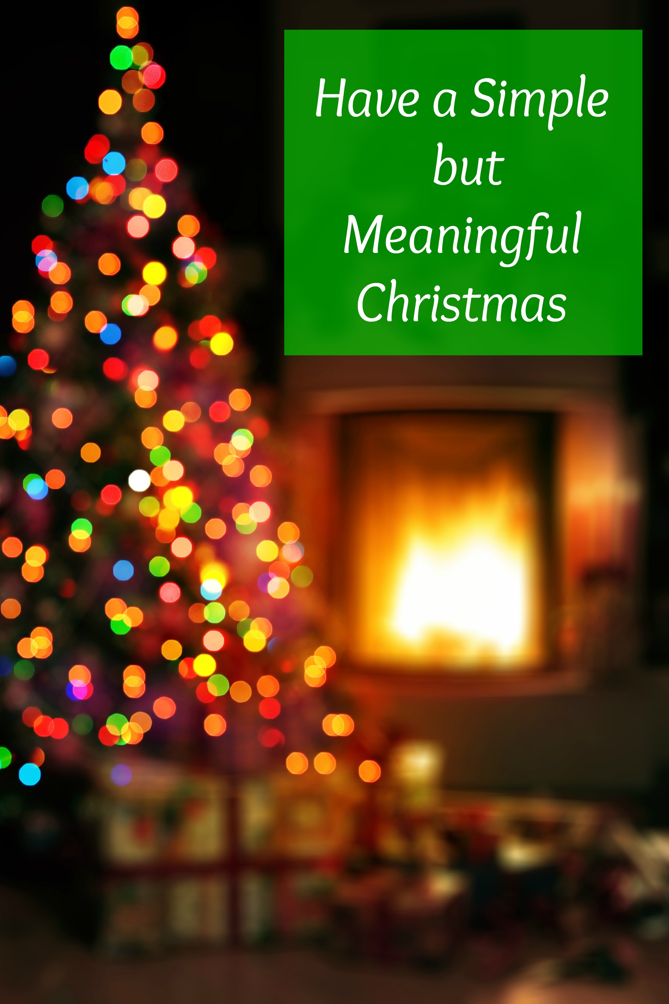 have a simple but meaningful christmas