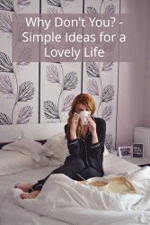 Why Don't You - Simple Ideas for a Lovely Life