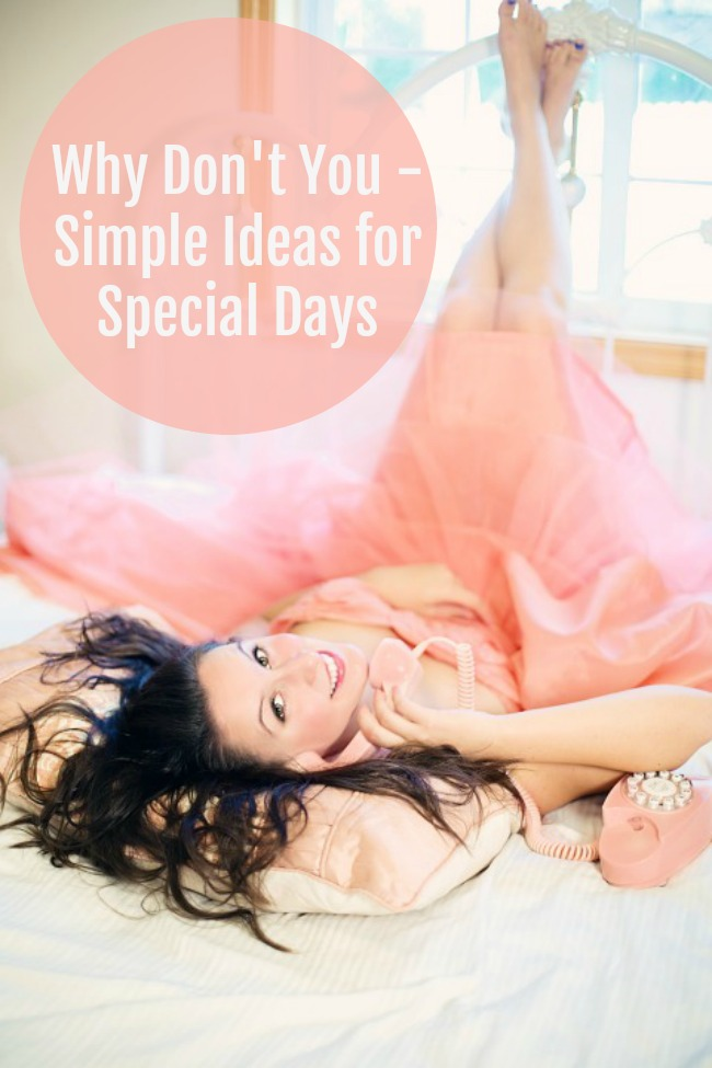 simple ideas for special days