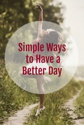 simple ways to have a better day