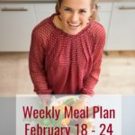 Weekly Meal Plan Week of February 18th