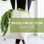 Weekly Menu Plan June 3-9