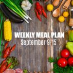 WEEKLY MENU PLAN SEPTEMBER 9-15