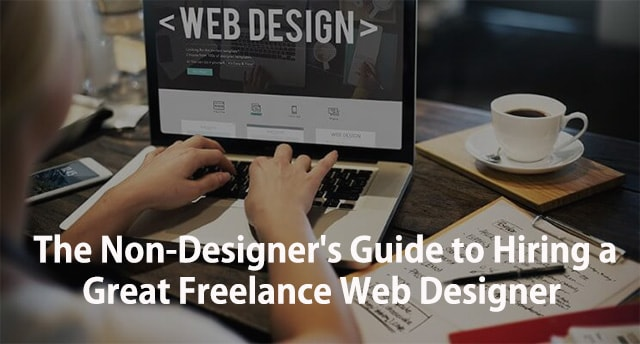 The Non-Designer's Guide to Hiring Freelance Web Designers
