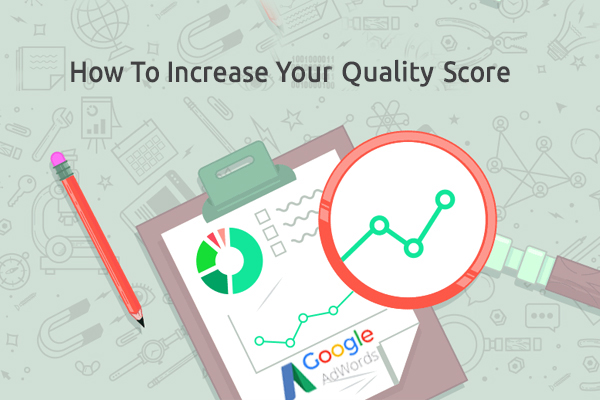 How to Increase Your Quality Score in Google AdWords