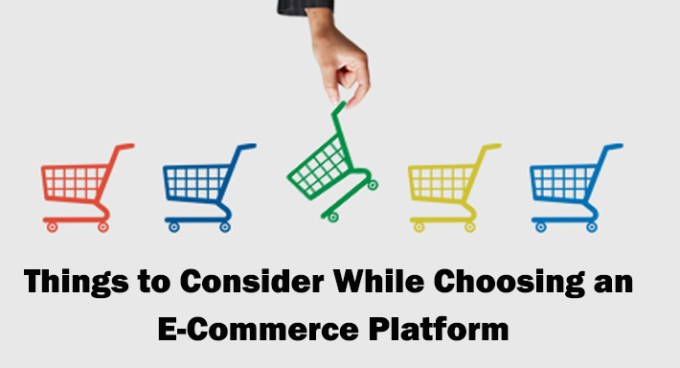 Things to Consider While Choosing an E-Commerce Platform