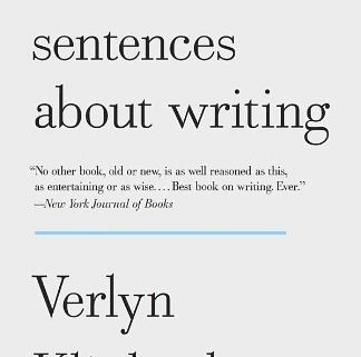 Notes on Several Short Sentences About Writing by Verlyn