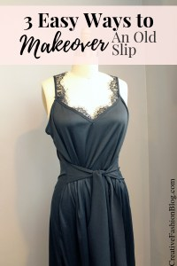 3 simple refashion ideas to makeover an old slip dress