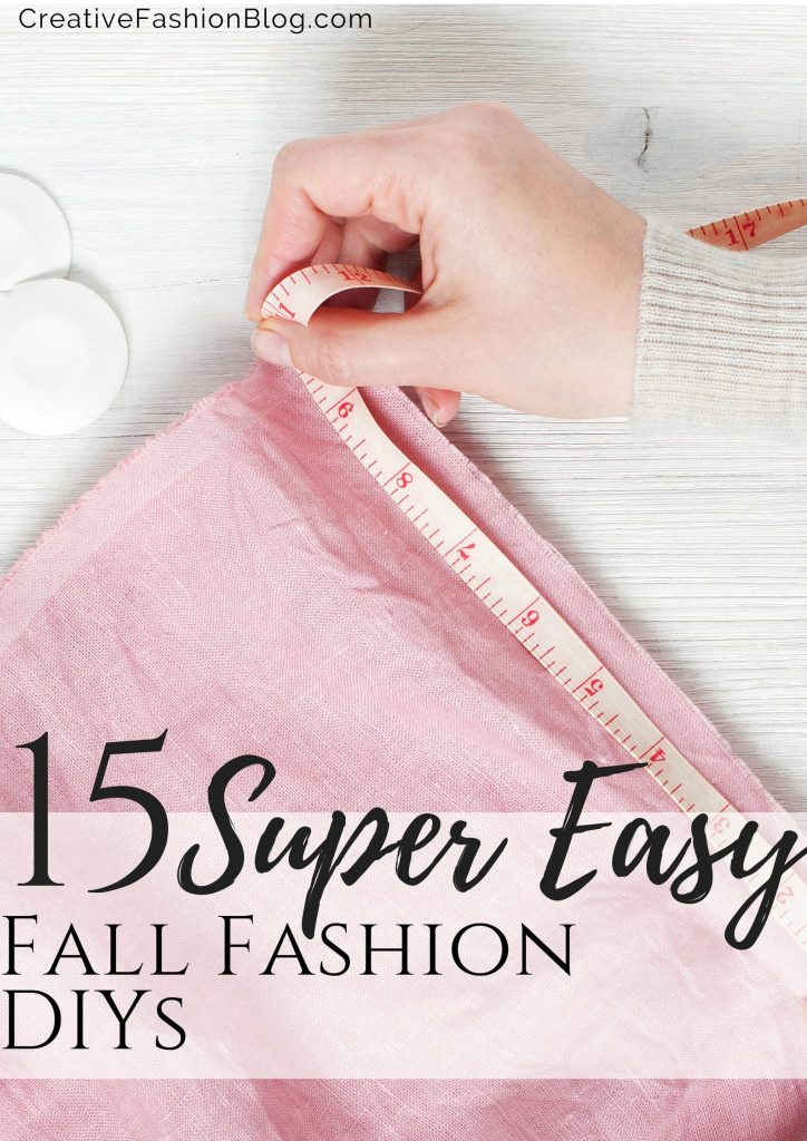 15 Easy Fall Fashion DIY Tutorials you can totally make yourself.