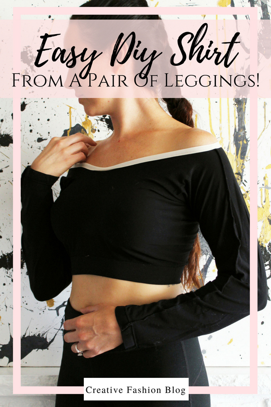 How to make a long sleeve top from a pair of basic old leggings. An easy clothing refashion