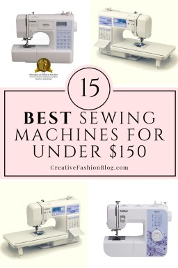 15 BEST sewing machines for under $150. Each sewing machine is perfect for beginners, fashion projects, and more. From Brother and singer