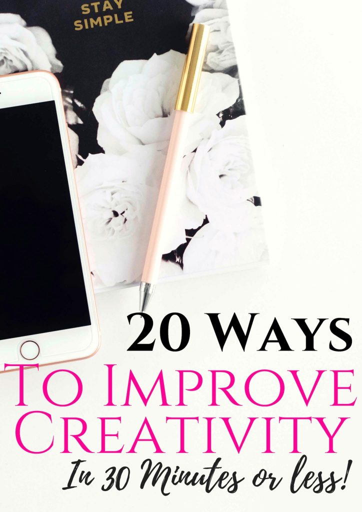 20 ways to improve creativity in 30 minutes