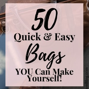 50 easy bag and sewing patterns you can make