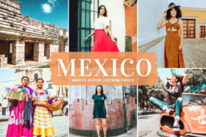 Mexico Mobile & Desktop Lightroom Presets
