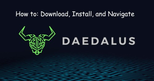 Cardano Daedalus Wallet: HOW to Download, Install, and Navigate