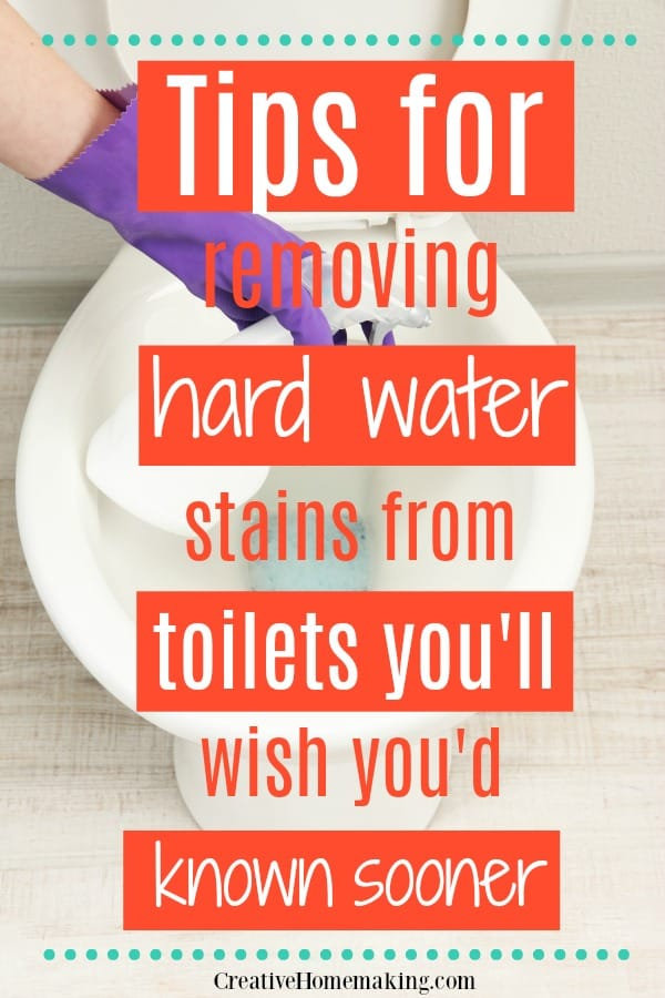 Removing Hard Water Stains from Toilet  Creative Homemaking