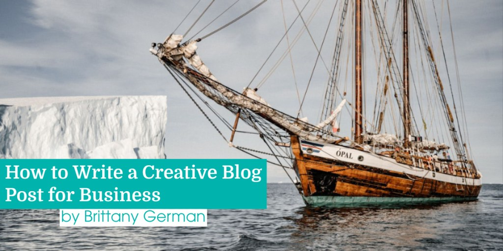 How to Write a Creative Blog Post for Business