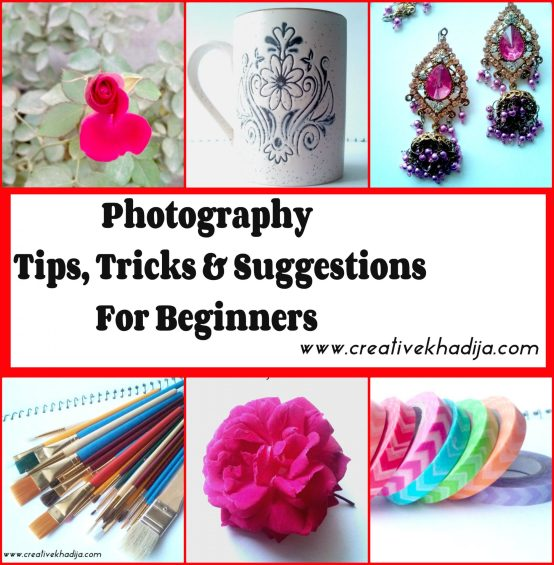 Photography Tips, Tricks & Suggestions for Beginners