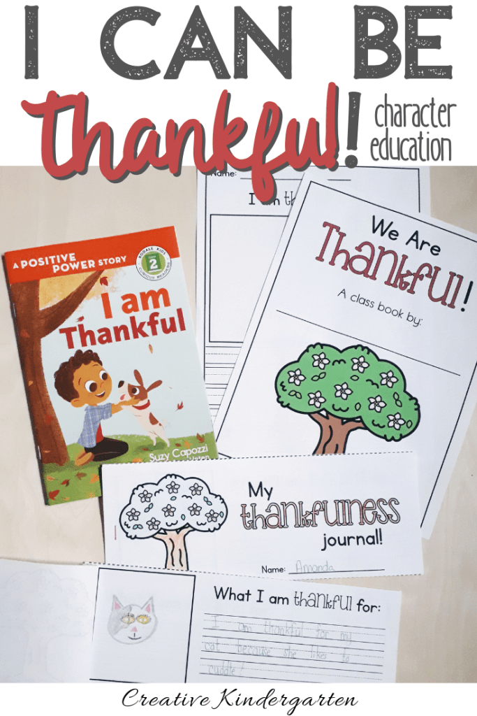 I Can Be Thankful character education activities. Teach students about thankfulness and have them reflect on their learning. Develop positive character traits with writing prompts, journal writing, class book and a bulletin board to display their work. #charactereducation #thankfulness #thanksgiving #thankful #creativekindergarten